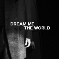 dream me the world