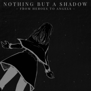 nothing but a shadow