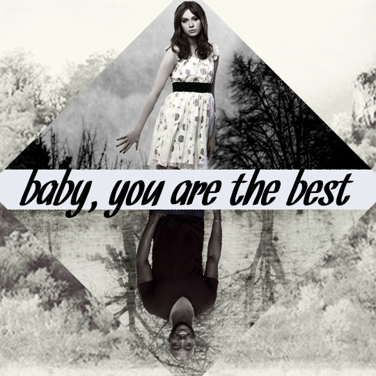 baby, you're the best