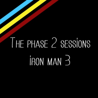 The Phase 2 Sessions- Iron Man 3