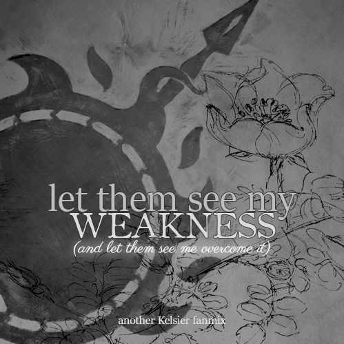 let them see my weakness