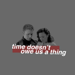 time doesn't owe us a thing;