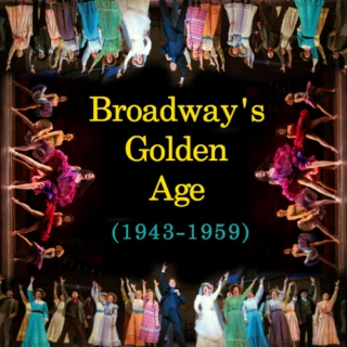 Broadway's Golden Age (1943-1959)