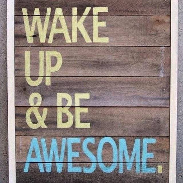 Wake up and be Great