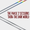 The Phase 2 Sessions- Thor: the Dark World