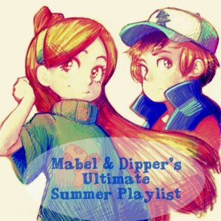 Mabel & Dipper's Ultimate Summer Playlist