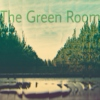 The Green Room 4-26-15