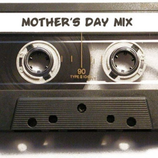 Tell Mama: A Mother's Day Playlist