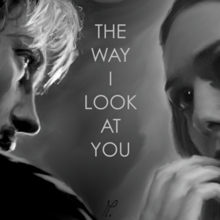 The Way I Look At You