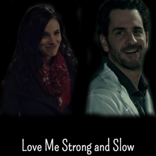 Love Me Strong and Slow