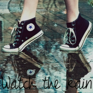 Watch the Rain