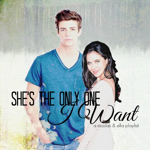 She's The Only One I Want: a Nicolas & Ella playlist