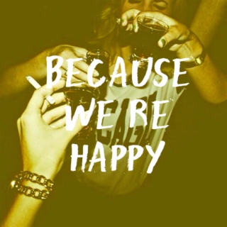 because we're happy