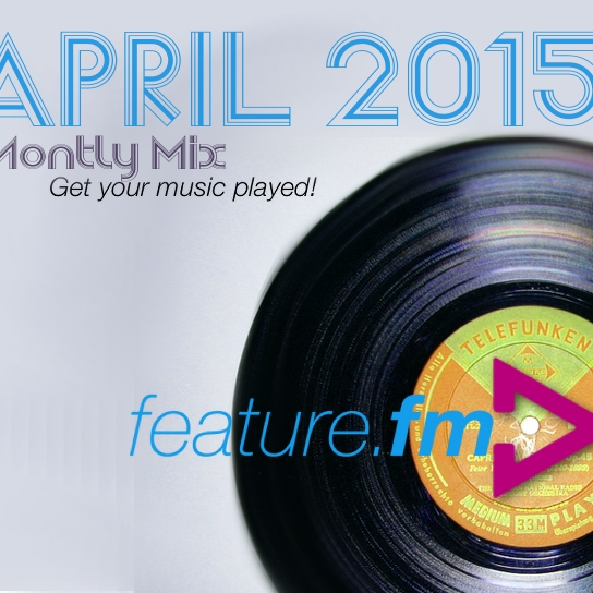 Feature.fm Top Songs April 2015