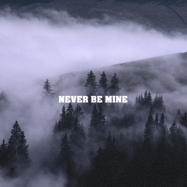 never be mine
