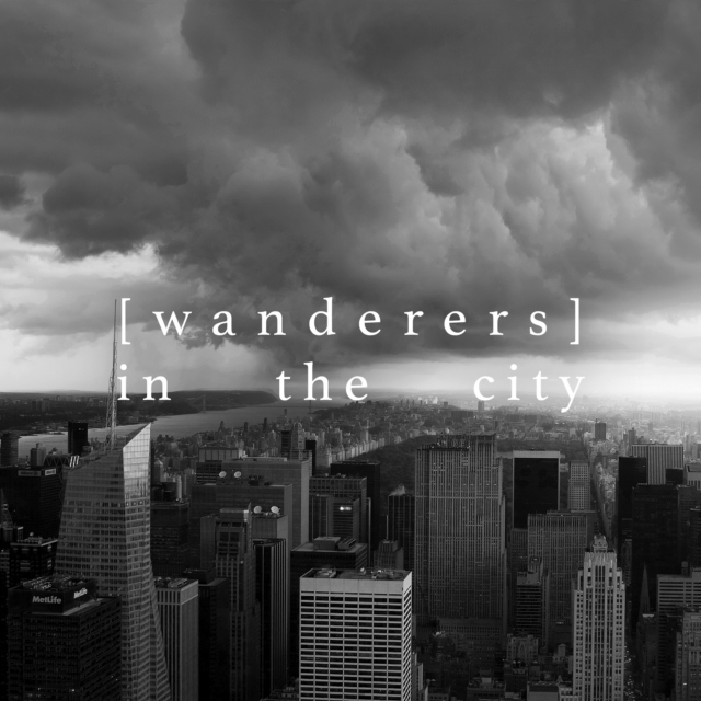[wanderers] in the city