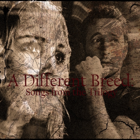 A Different Breed: Songs from the Trilogy