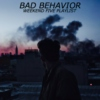 Bad Behavior Playlist - Weekend FIVE