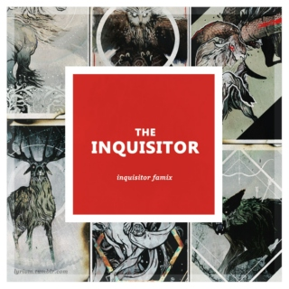 The Inquisitor | Fanmix