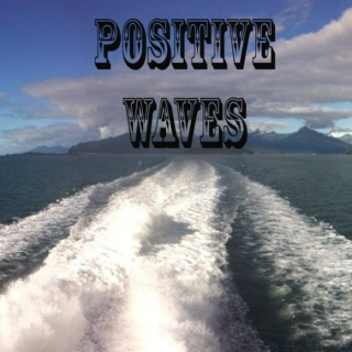 POSITIVE WAVES