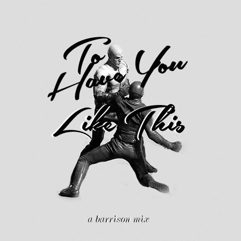 To Have You Like This [a barrison mix]