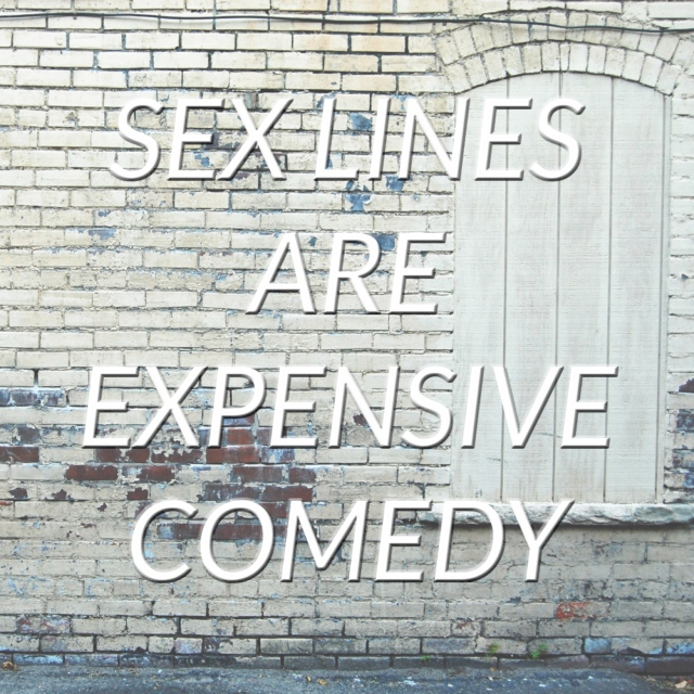 sex lines are expensive comedy