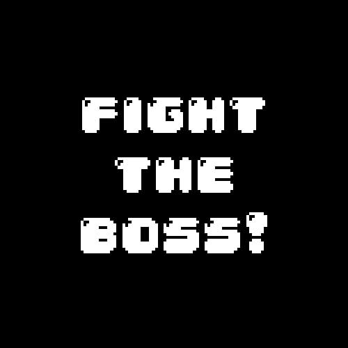 fight the boss!