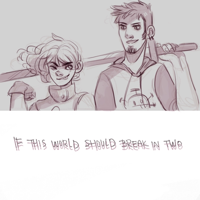 { if this world should break in two