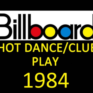 Billboard Hot Dance/Club Play: 1984
