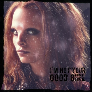 I'm Not Your Good Girl
