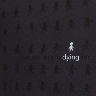 we are worth dying for