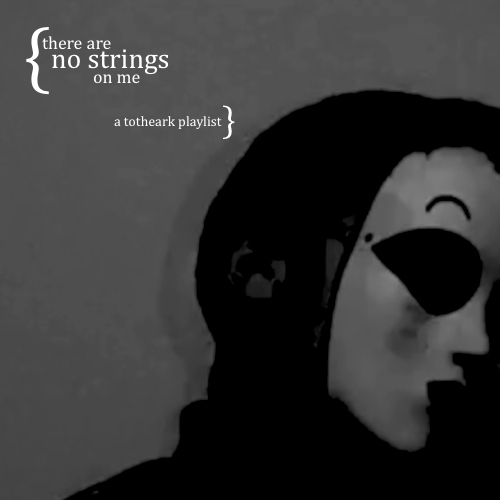 no strings on me // a totheark playlist