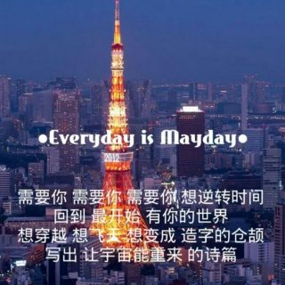 Everyday is Mayday