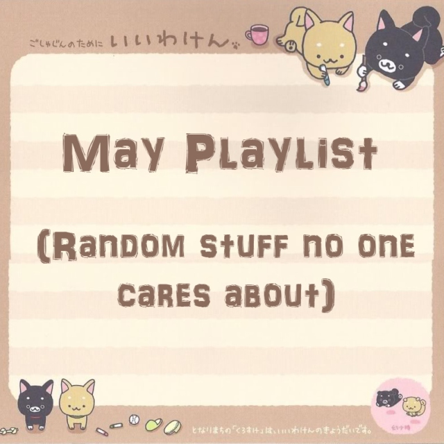 Embrace the Weeb (May Playlist)
