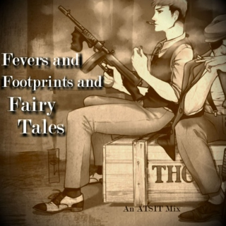 Fevers and Footprints and Fairy Tales