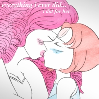 everything i ever did... i did for her