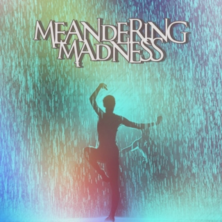 Meandering Madness