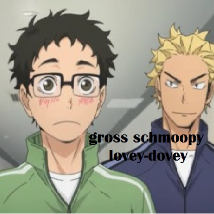 gross schmoopy lovey-dovey