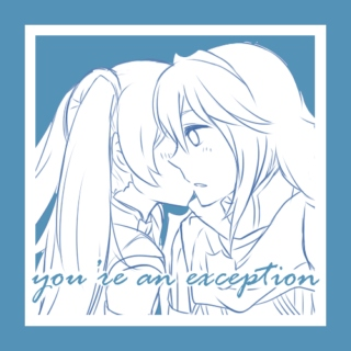 you're an exception
