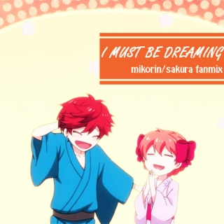 ❀ i must be dreaming ❀
