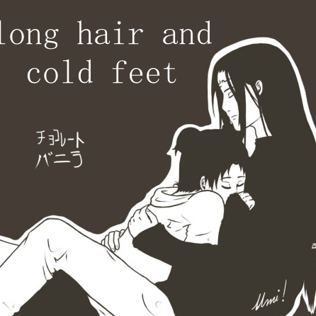 long hair and cold feet