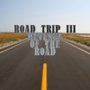 ROAD TRIP III - REVENGE OF THE ROAD