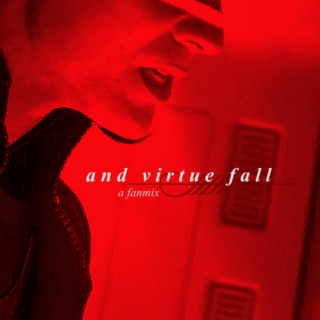 and virtue fall