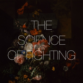 The Science of Fighting