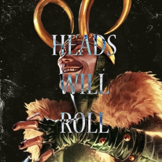 HEADS WILL ROLL