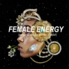 FEMALE ENERGY