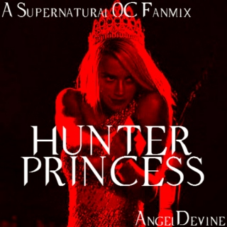 Hunter Princess - A Supernatural OC Fanmix