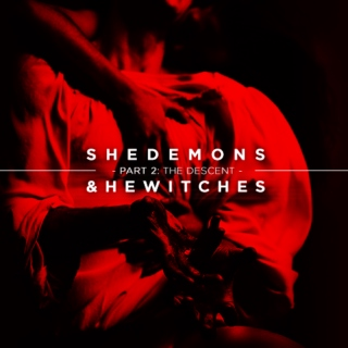 SheDemons&HeWitches: P2
