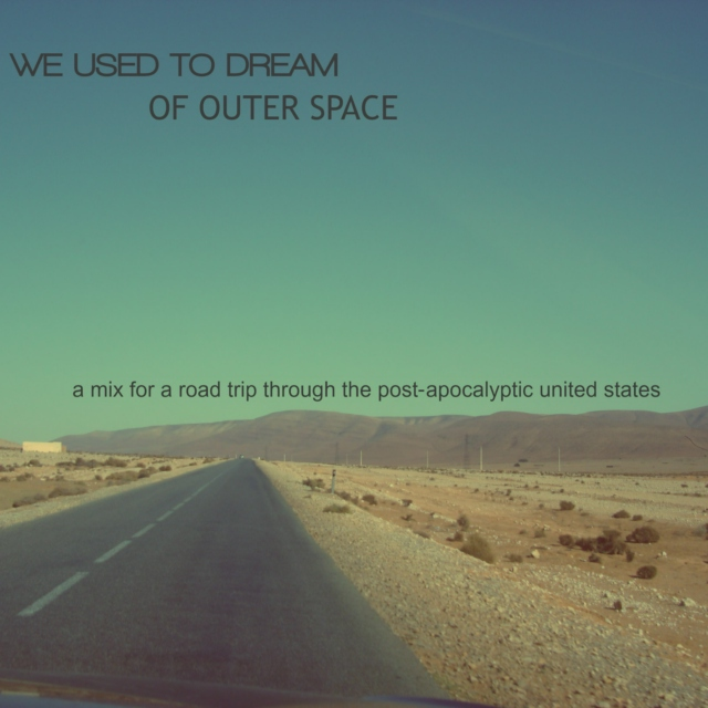 we used to dream of outer space
