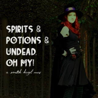 Spirits & Potions & Undead, Oh My!